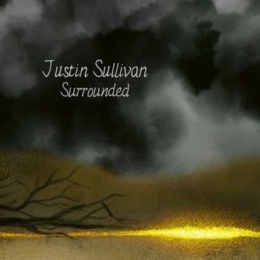 Justin Sullivan<br>Surrounded