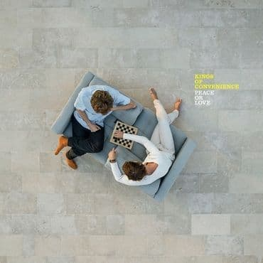 Kings Of Convenience<br>Peace Or love