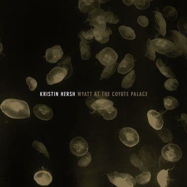 Kirstin Hersh<br>Wyatt at the Coyote Palace (RSD 2021)