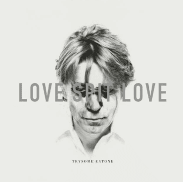 Love Spit Love<br>Trysome Eatone (RSD 2021)