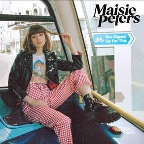 Maisie Peters<br>You Signed Up For
