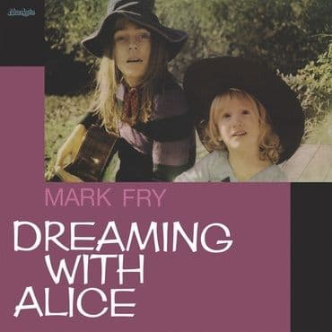 Mark Fry<br>Dreaming With Alice