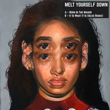 Melt Yourself Down<br>Born In The Manor (RSD 2020)