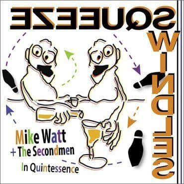 Mike Watt & The Secondmen<br>In Quintessence (RSD 2020)