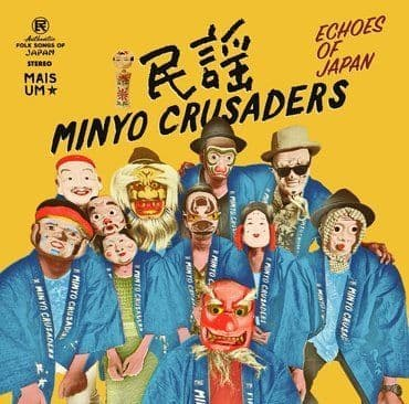 Minyo Crusaders<br>Echoes Of Japan