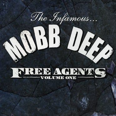 Mobb Deep<br>Free Agents Volume One (BF 2021)