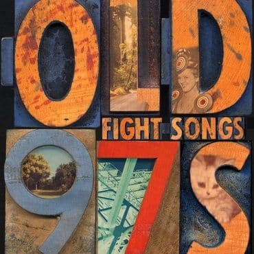 Old 97's<br>Fight Songs (Deluxe Edition)