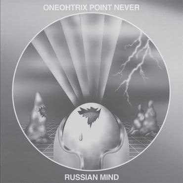 Oneohtrix Point Never<br>Russian Mind (RSD 2021)