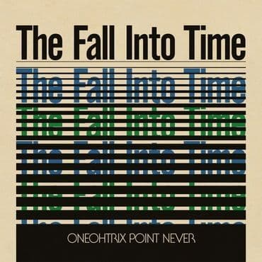 Oneohtrix Point Never<br>The Fall Into Time (RSD 2021)