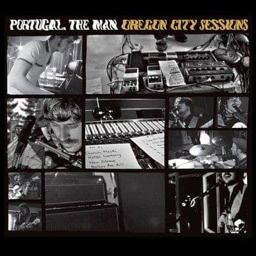 Portugal. The Man<br>Oregon City Sessions