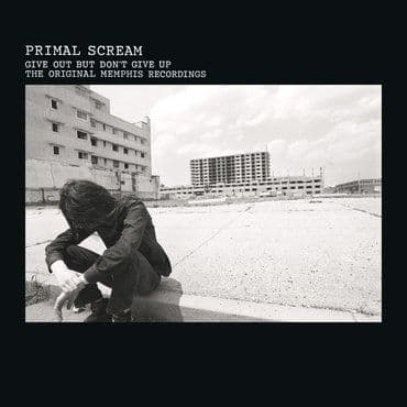 Primal Scream<br>Give Out But Don't Give Up (The Original Memphis Recordings)