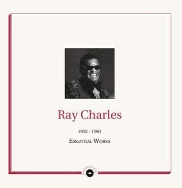 Ray Charles<br>Essential Works: 1952-1961
