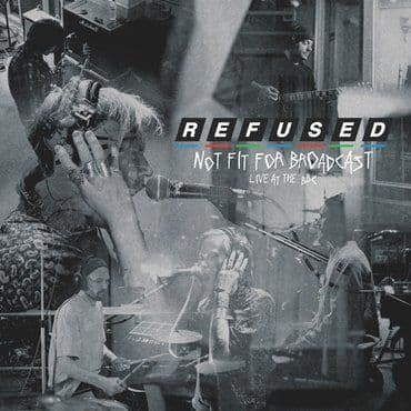 Refused<br>Not Fit For Broadcast: Live at The BBC (RSD 2020)