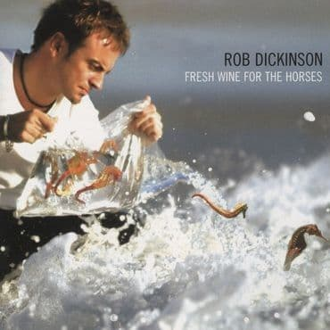 Rob Dickinson<br>Fresh Wine For The Horses (BF 2021)
