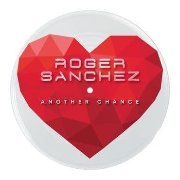 Roger Sanchez<br>Another Chance (20th Anniversary)