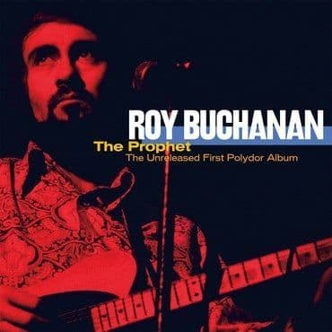 Roy Buchanan<br>The Prophet - The Unreleased First Polydor Album (BF 2021)