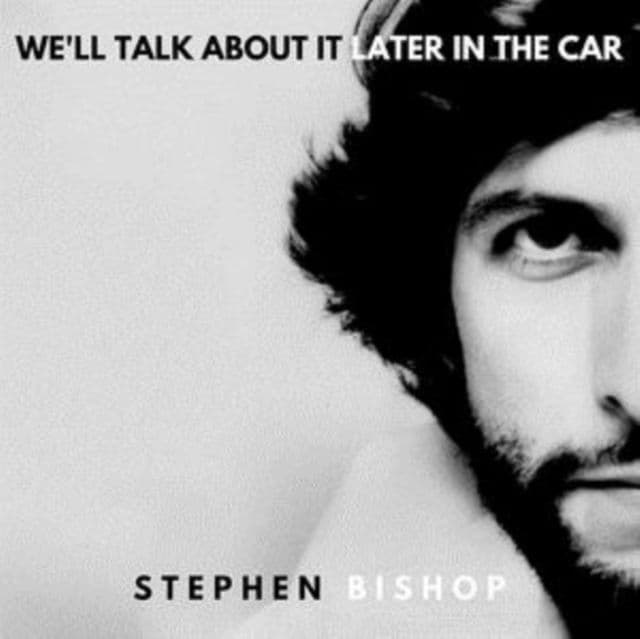 Stephen Bishop<br>We'll Talk About it Later in the Car LP