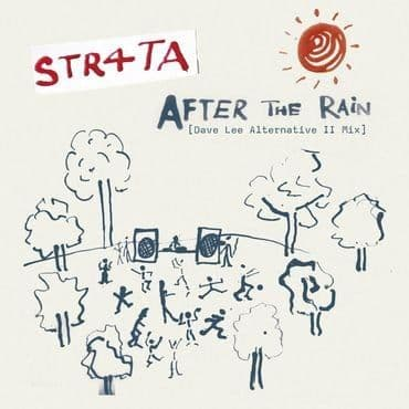 STR4TA<br>After The Rain After The Rain (Dave Lee Alternative II Mix and Dub)