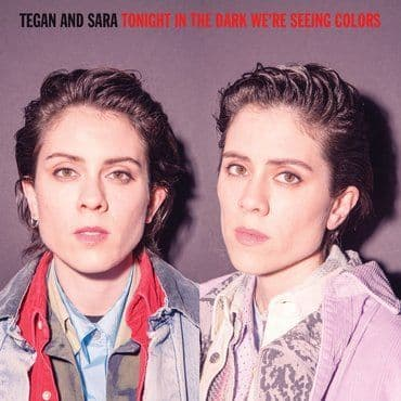 Tegan & Sara<br>Tonight We're In The Dark Seeing Colors (RSD 2020)