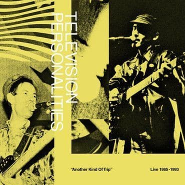 Television Personalities<br>Another Kind Of Trip (RSD 2021)