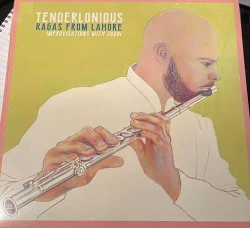 Tenderlonious <br> Ragas From Lahore, Improvisations With Jaubi