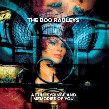The Boo Radleys<br>A Full Syringe and Memories of You (BF 2021)