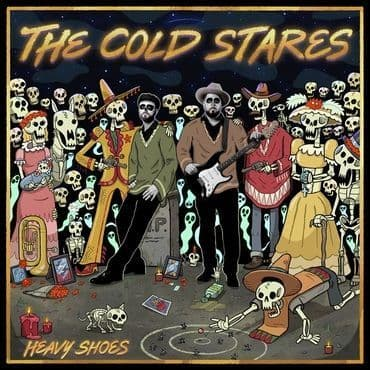 The Cold Stares<br>Heavy Shoes