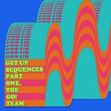 The Go! Team<br>Get Up Sequences Part One