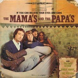 The Mamas & The Papas<br>If You Can Believe Your Eyes and Ears