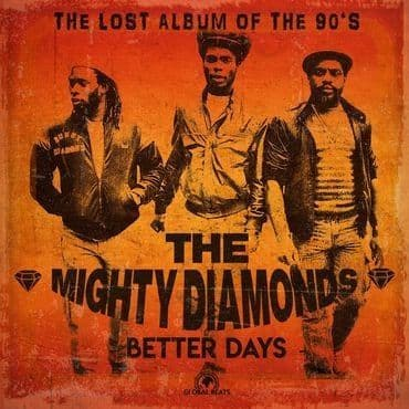 The Mighty Diamonds<br>Better Days