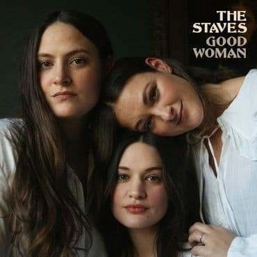 The Staves<br>Good Woman