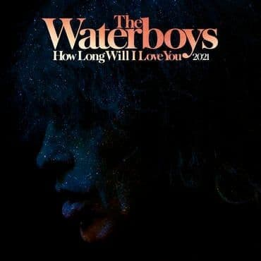 The Waterboys<br>How Long Will I Love You 2021 (RSD 2021)
