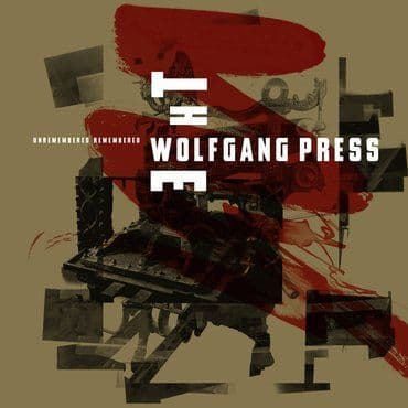 The Wolfgang Press<br>Unremembered, Remembered (RSD 2020)