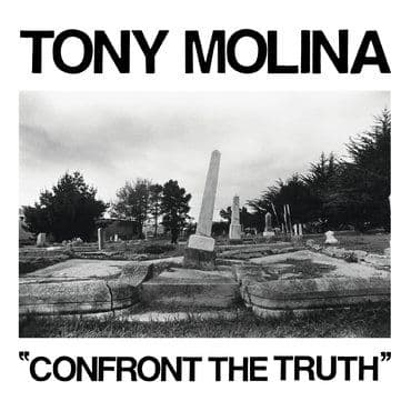 Tony Molina<br>Confront The Truth