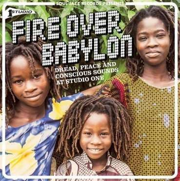Various<br>Fire Over Babylon: Dread, Peace and Conscious Sounds at Studio One