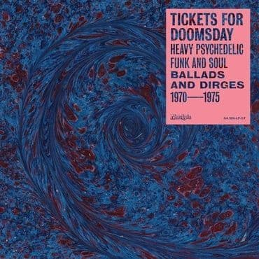 Various<br>Tickets For Doomsday: Heavy Psychedelic Funk, Soul, Ballads and Dirges 1970-1975 (BF 2021