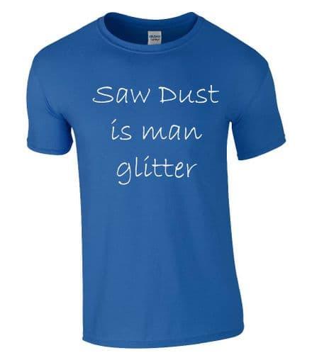 SAW DUST IS MAN GLITTER