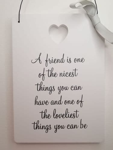 'A Friend Is One Of The Nicest & Loveliest Things You Can Have Plaque