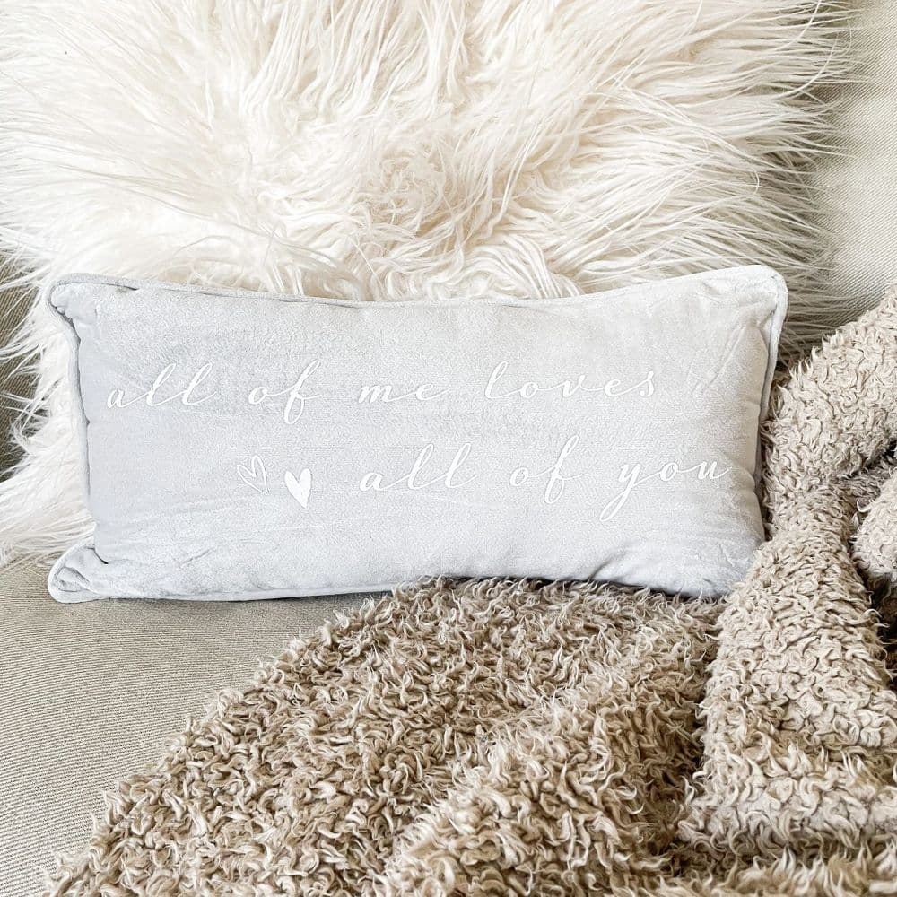 'All Of Me Loves All Of You' Soft Grey Cushion