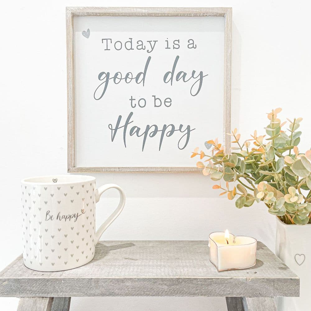 A Good Day To Be Happy Wooden Framed Sign