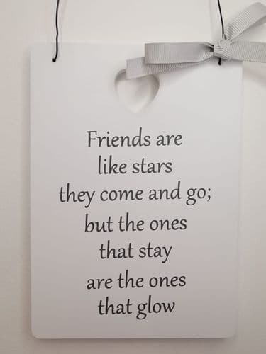 Friends Are Like Stars Plaque