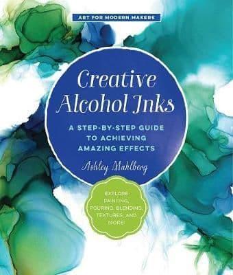 Creative Alcohol Inks by Ashley Mahlberg